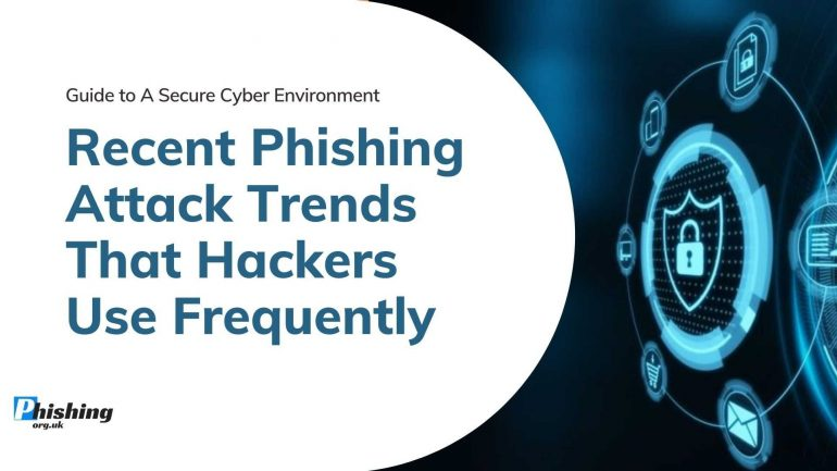 Recent Phishing Attack Trends That Hackers Use Frequently