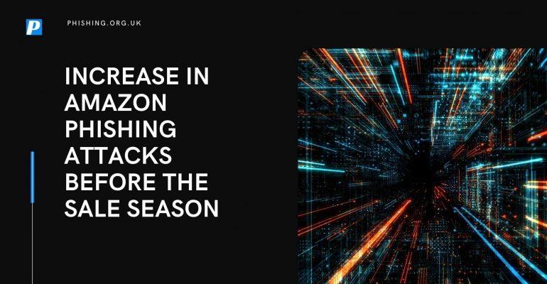 Increase in Amazon Phishing Attacks Before the Sale Season