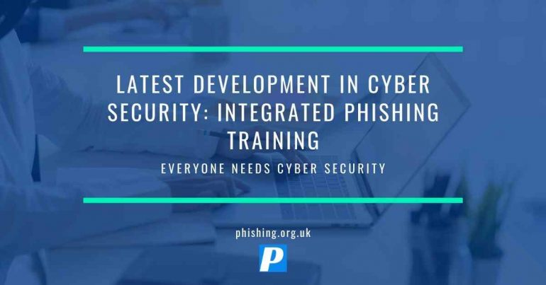 Latest Development in Cyber Security: Integrated Phishing Training