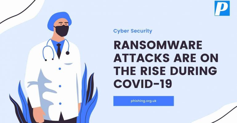 Ransomware Attacks Are On the Rise During COVID-19