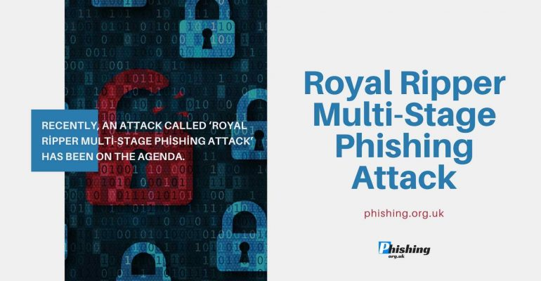 Royal Ripper Multi-Stage Phishing Attack