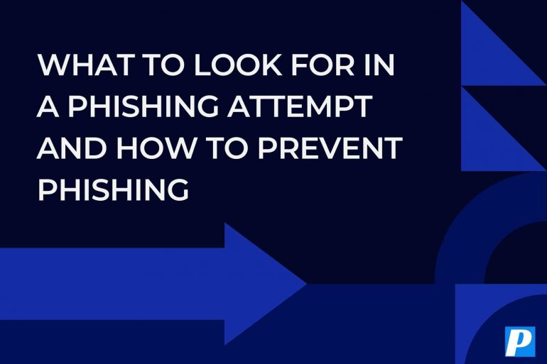 What To Look For In A Phishing Attempt And How To Prevent Phishing