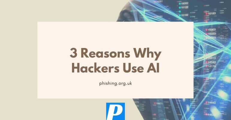 3 Reasons Why Hackers Use AI