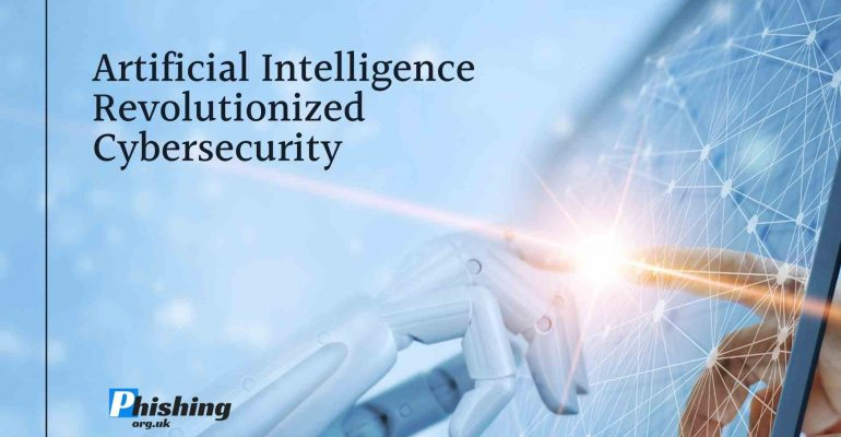 Artificial Intelligence Revolutionized Cybersecurity