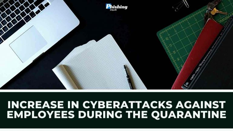 Increase in Cyberattacks Against Employees During the Quarantine