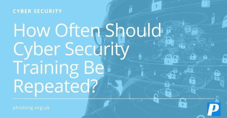 How Often Should Cyber ​​Security Training Be Repeated?