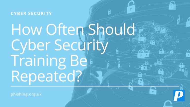 How Often Should Cyber Security Training Be Repeated?