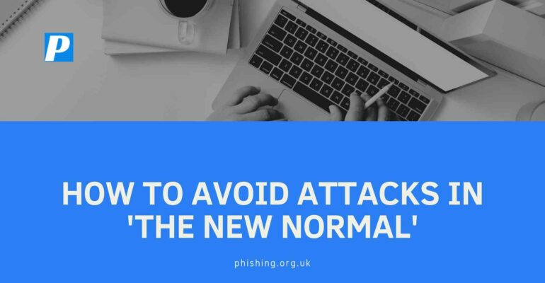 How to Avoid Attacks in 'The New Normal'