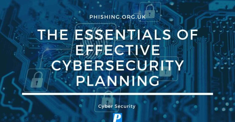 The Essentials of Effective Cybersecurity Planning