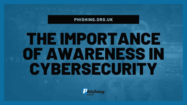 The Importance of Awareness in Cybersecurity