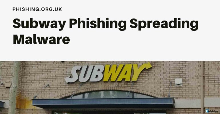 Subway Phishing Spreading Malware