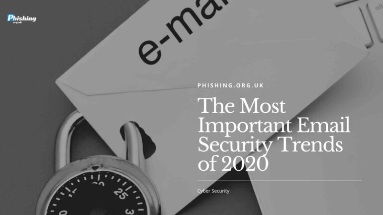 The Most Important Email Security Trends of 2020