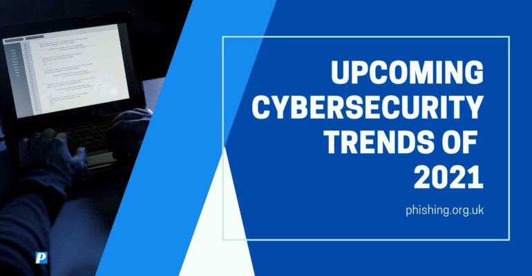 Upcoming Cybersecurity Trends of 2021