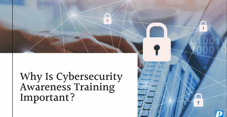 Why Is Cybersecurity Awareness Training Important?