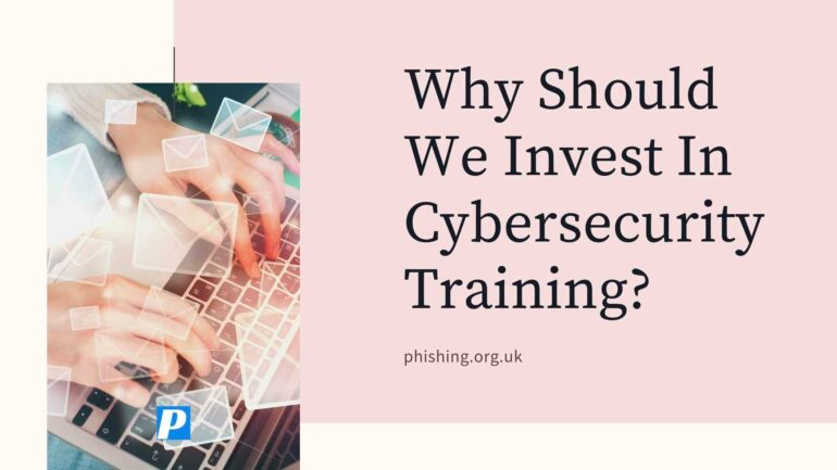 Why Should We Invest In Cybersecurity Training?