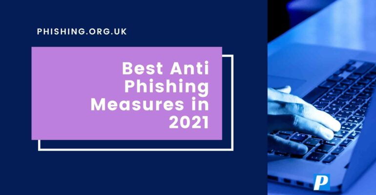 Best Anti-Phishing Measures in 2021
