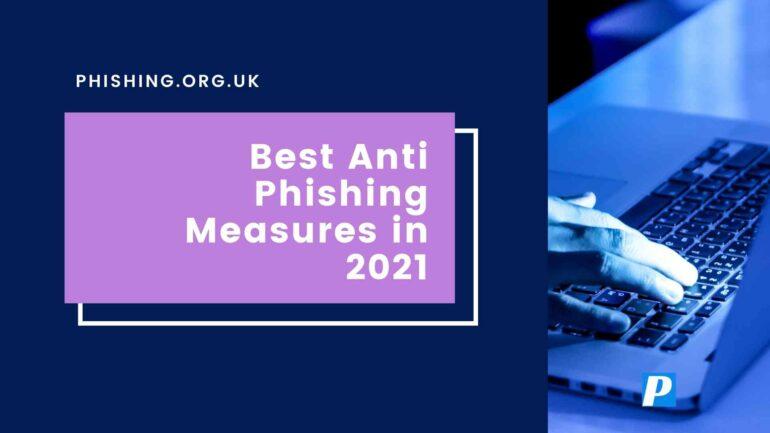 Best Anti-Phishing Measures in 2021