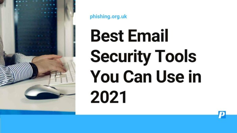 Best Email Security Tools You Can Use in 2021