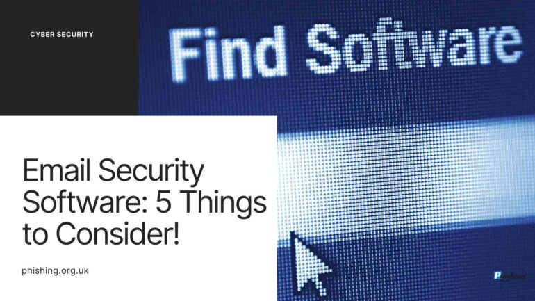 Email Security Software: 5 Things to Consider!
