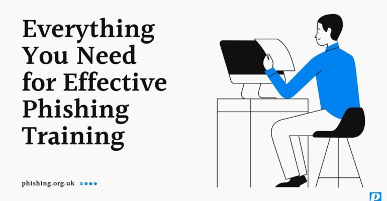 Everything You Need for Effective Phishing Training