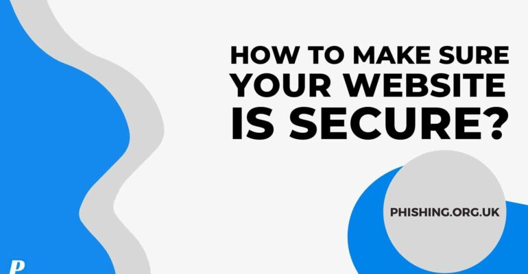 How To Make Sure Your Website Is Secure?