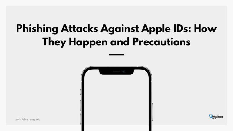 Phishing Attacks Against Apple IDs: How They Happen and Precautions