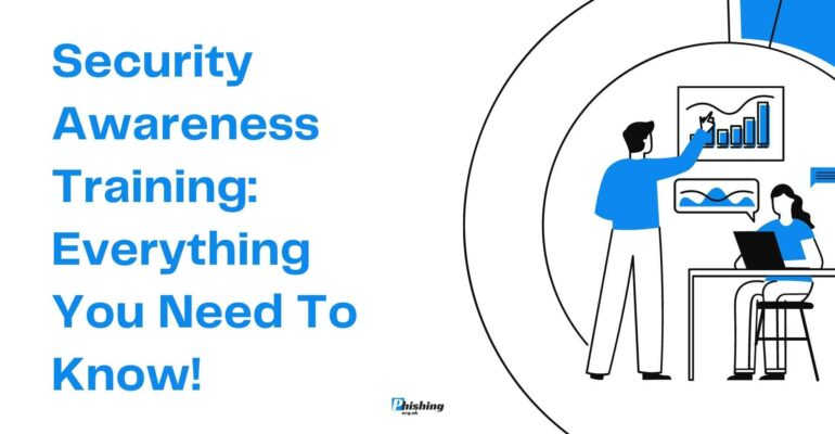 Security Awareness Training: Everything You Need To Know!