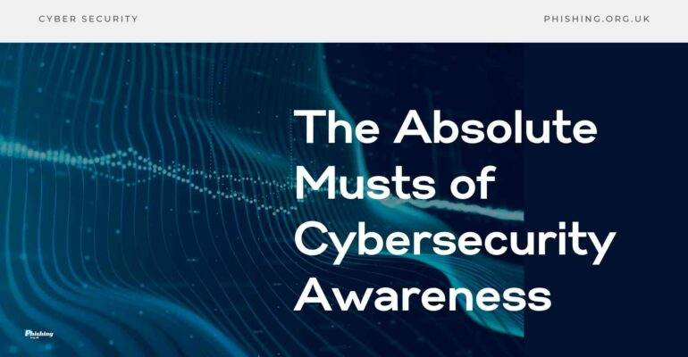 The Absolute Musts of Cybersecurity Awareness