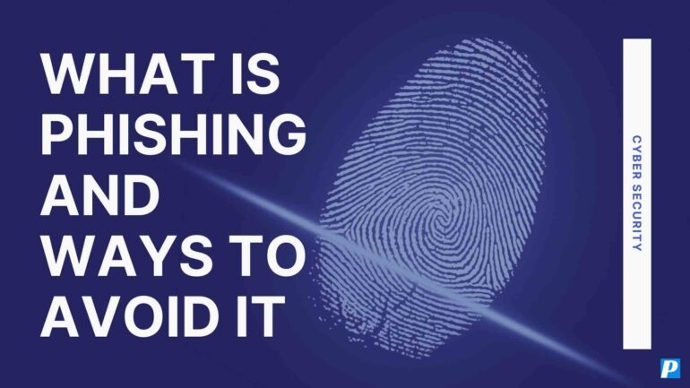What Is Phishing and Ways to Avoid It