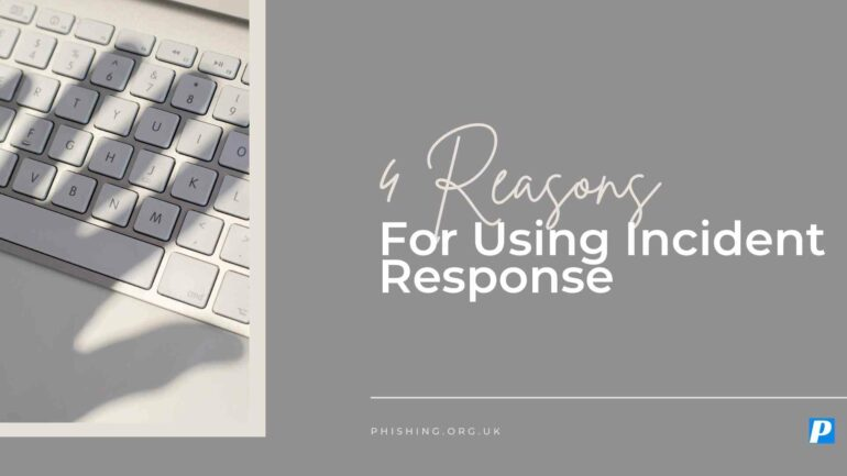 4 Reasons For Using Incident Response