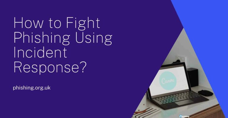 How to Fight Phishing Using Incident Response?