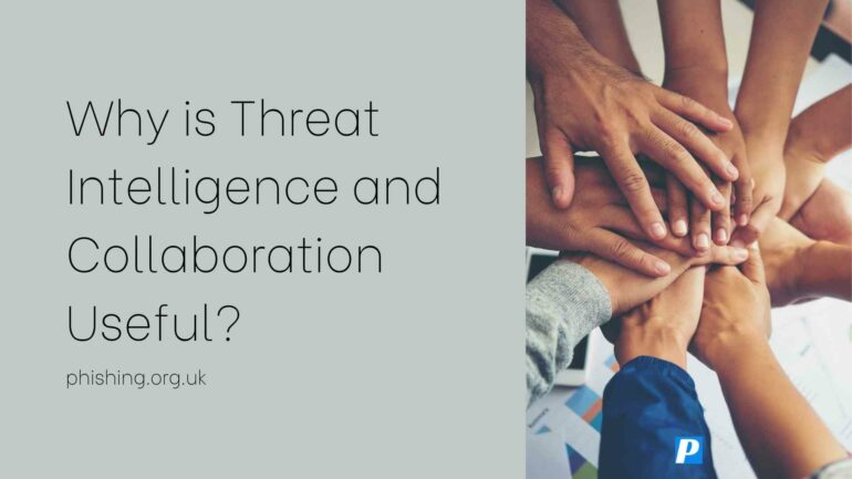 Why is Threat Intelligence and Collaboration Useful?
