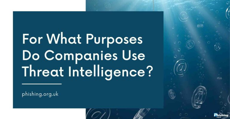 For What Purposes Do Companies Use Threat Intelligence?