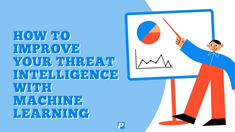 How to Improve Your Threat Intelligence with Machine Learning