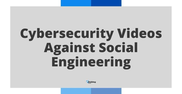 Cybersecurity Videos Against Social Engineering