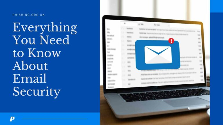Everything You Need to Know About Email Security