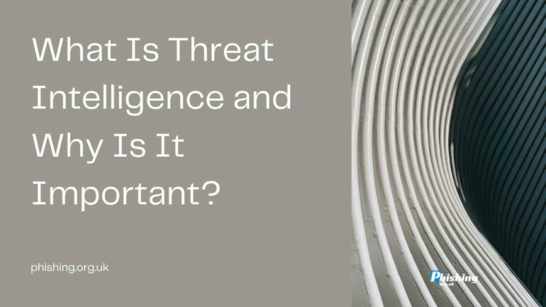 What Is Threat Intelligence and Why Is It Important?
